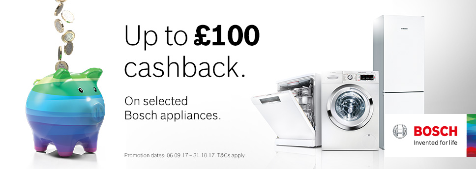 Up to £100 cash back on selected Bosch appliances